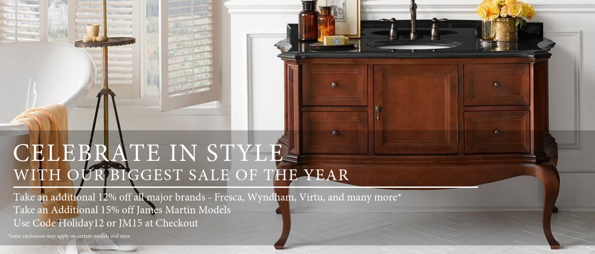 Take an additional 12% off on Already Discounted Prices & 15% off on all James Martin Vanities